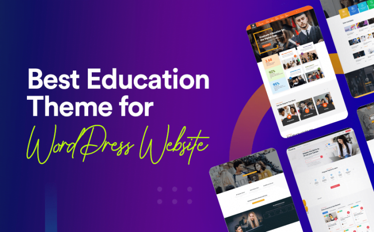 Choose the Best Education Theme for WordPress Education Website