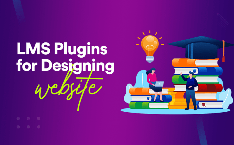 Best LMS Plugins for Designing an LMS WordPress Website