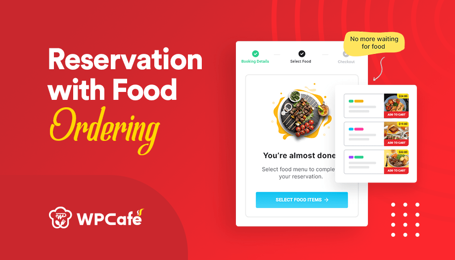 WPCafe Revamped: New Table Reservation with Food Ordering Feature