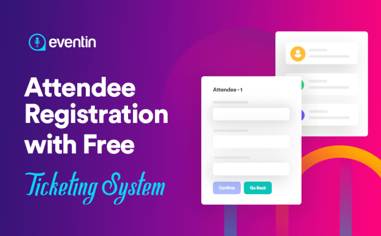 How to Create Attendee Registration with Free Ticketing System