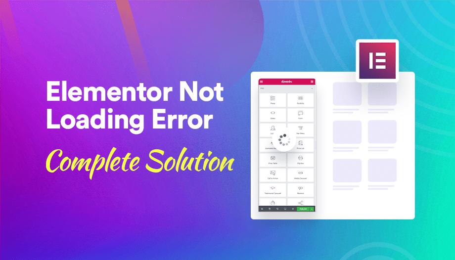 Elementor Not Loading Error (Proven Solutions)